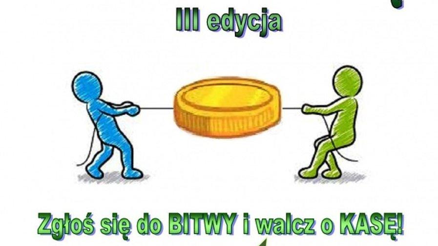Konkurs BITWA O KASĘ – III edycja