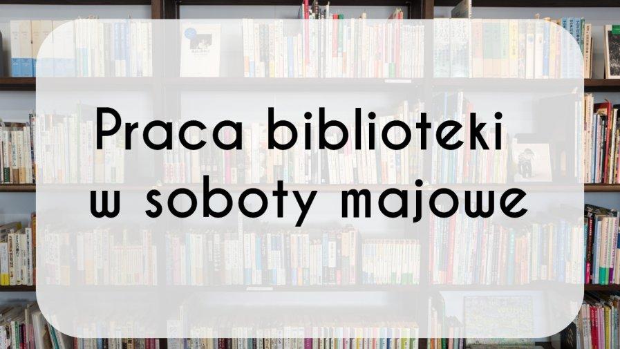 Praca biblioteki w soboty majowe