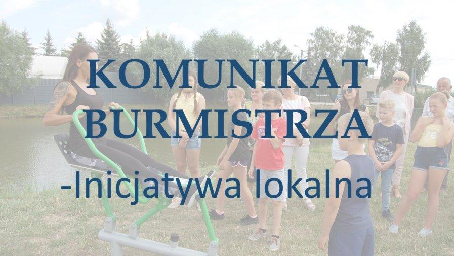 Komunikat Burmistrza-INICJATYWA LOKALNA